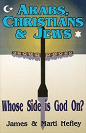 Arabs, Christians & Jews - Hefley, James C. / Hefley, Marti