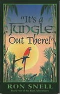 It's a Jungle Out There - Snell, Ron