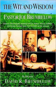 The Wit and Wisdom of Pastor Joe Brumbelow