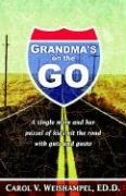 Grandma's on the Go!: A Single Mom and Her Passel of Kids Hit the Road with Guts and Gusto
