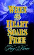 When the Heart Soars Free