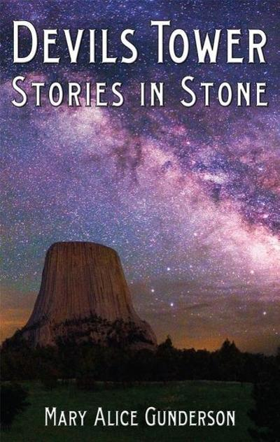 Devils Tower: Stories in Stone - Mary Alice Gunders
