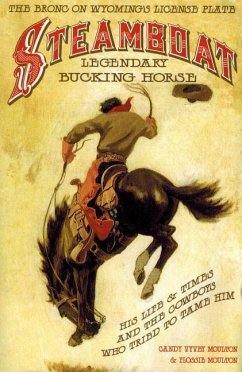 Steamboat: Legendary Bucking Horse - Moulton, Flossie Moulton, Candy Vyvey
