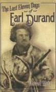 The Last Eleven Days of Earl Durand - Metz, Jerred