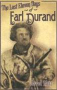The Last Eleven Days of Earl Durand