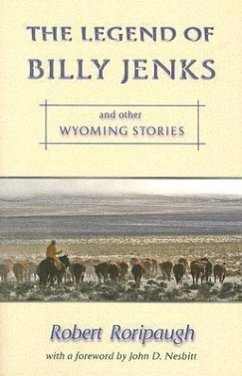 The Legend of Billy Jenks: And Other Wyoming Stories - Roripaugh, Robert