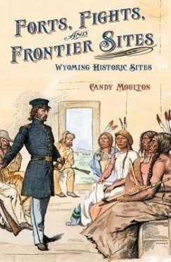 Forts, Fights, and Frontier Sites: Wyoming Historic Locations - Moulton, Candy