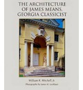 The Architecture of James Means, Georgia Classicist - William R Mitchell