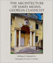 The Architecture of James Means, Georgia Classicist