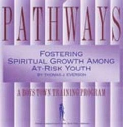 Pathways: Fostering Spiritual Growth Among At-Risk Youth - Boys Town Press Everson, Thomas J.