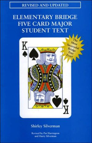 Elementary Bridge Five Card Major Student Text - Shirley Silverman, Revised by Pat Harrington, Revised by Harry Silverman