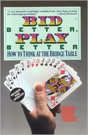 Bid Better Play Better: How to Think at the Bridge Table - Dorothy Hayden Truscott