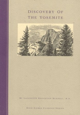 Discovery of the Yosemite and the Indian War of 1851 Which Led to That Event