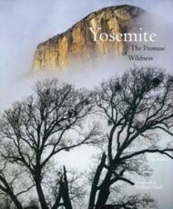 Yosemite: The Promise of Wildness - Tim Palmer (contributions), William Neill (photographer)