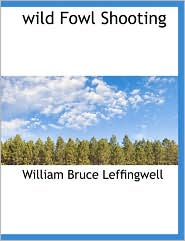 Wild Fowl Shooting - William Bruce Leffingwell