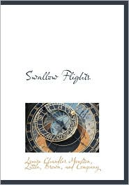 Swallow Flights - Louise Chandler Moulton, Created by Little Brown & Company, Created by Little Brown &. Company