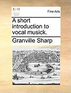 A Short Introduction to Vocal Musick.