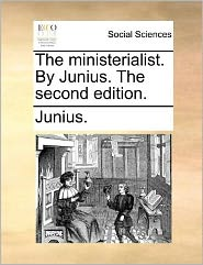 The ministerialist. By Junius. The second edition.