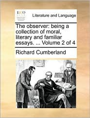 The observer: being a collection of moral, literary and familiar essays. ... Volume 2 of 4 - Richard Cumberland