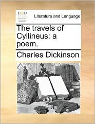 The travels of Cyllineus: a poem. - Charles Dickinson