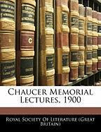 Chaucer Memorial Lectures, 1900