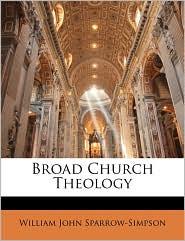 Broad Church Theology - William John Sparrow-Simpson