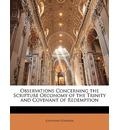 Observations Concerning the Scripture Oeconomy of the Trinity and Covenant of Redemption - Jonathan Edwards