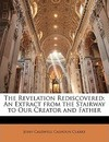 The Revelation Rediscovered - John Caldwell Calhoun Clarke
