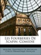 Molière;University Of Michigan. Cercle Dramatique Français: Les Fourberies De Scapin: Comedie