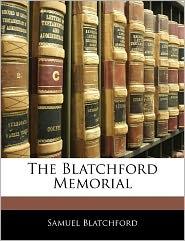 The Blatchford Memorial - Samuel Blatchford