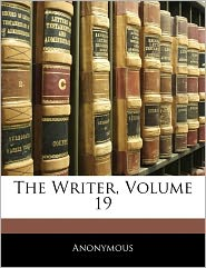The Writer, Volume 19 - Anonymous