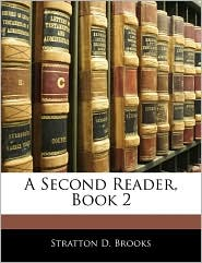 A Second Reader, Book 2 - Stratton D. Brooks