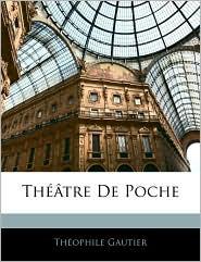 Theatre De Poche - Theophile Gautier