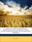 Saisset, Émile: L´Âme Et La Vie: Étude Sur La Renaissance De L´Animisme, Suivie D´Un Examen Critique De L´Esthétique Français
