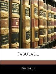 Fabulae. - . Phaedrus