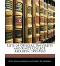 Lists of Officers, University and King's College - Peter John Anderson