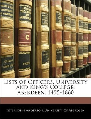 Lists Of Officers, University And King's College - Peter John Anderson, Created by University of Aberdeen, Created by Of Aberdeen University of Aberdeen