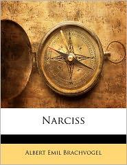 Narciss - Albert Emil Brachvogel