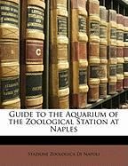 Guide to the Aquarium of the Zoological Station at Naples