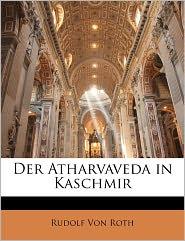Der Atharvaveda In Kaschmir - Rudolf Von Roth