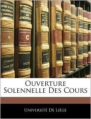Ouverture Solennelle Des Cours - Created by De Lige Universit De Lige, Created by Universit De Li Ge
