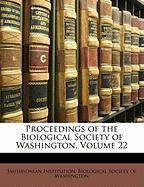 Proceedings of the Biological Society of Washington, Volume 22