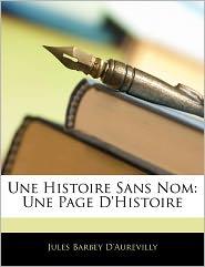 Une Histoire Sans Nom - Jules Barbey D'Aurevilly