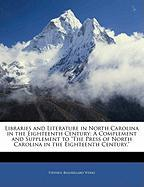 """Libraries and Literature in North Carolina in the Eighteenth Century: A Complement and Supplement to """"The Press of North Carolina in the Eighteenth Ce"""