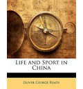 Life and Sport in China - Oliver George Ready