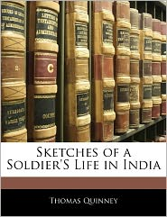 Sketches of a Soldier's Life in India