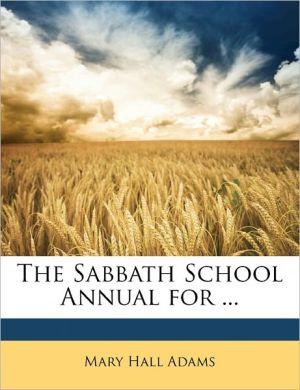 The Sabbath School Annual For. - Mary Hall Adams