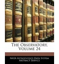 The Observatory, Volume 24 - Astrophysics Data System Abstract S Nasa Astrophysics Data System Abstract S