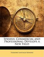Spanish, Commercial and Professional: Develops a New Field