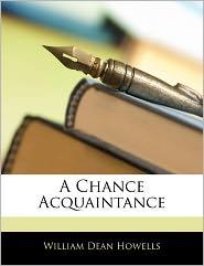 A Chance Acquaintance - William Dean Howells